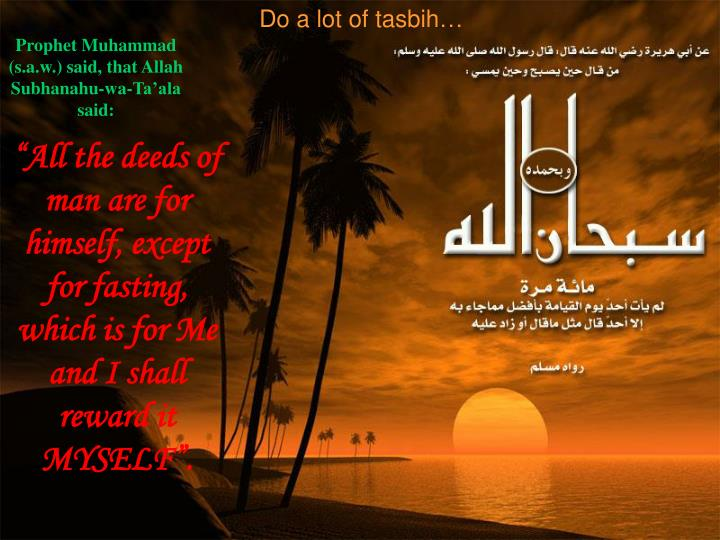 Do a lot of tasbih…