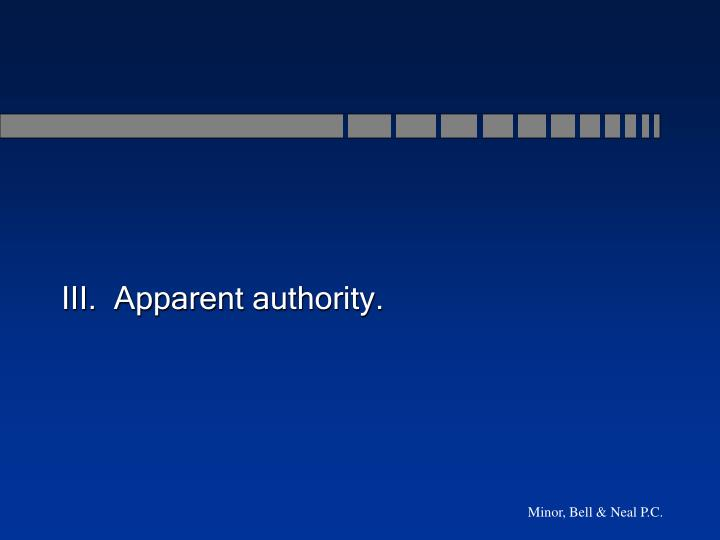 III.  Apparent authority.