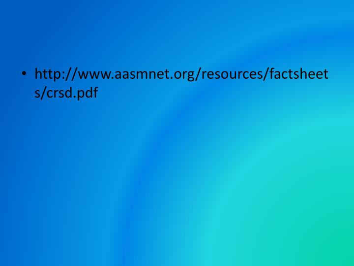 http://www.aasmnet.org/resources/factsheets/crsd.pdf