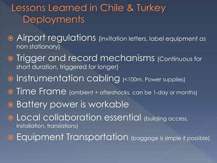 Lessons Learned in Chile & Turkey Deployments