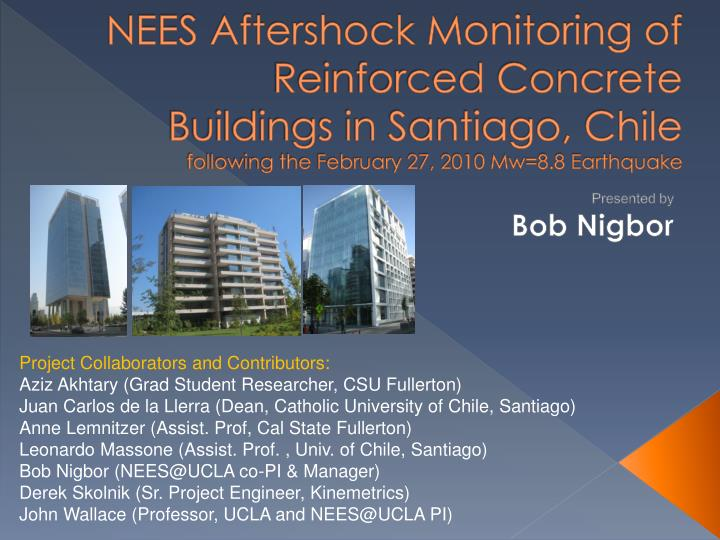NEES Aftershock Monitoring of Reinforced Concrete Buildings in Santiago, Chile
