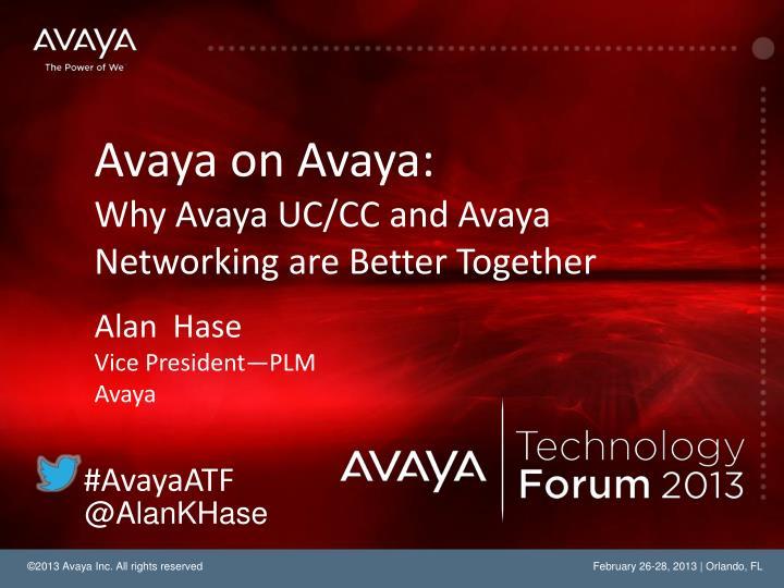 Avaya on Avaya: