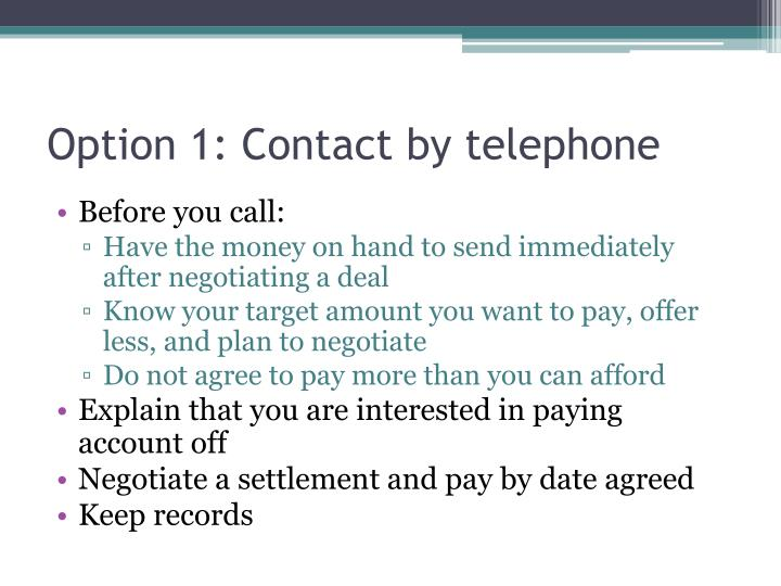 Option 1: Contact by telephone