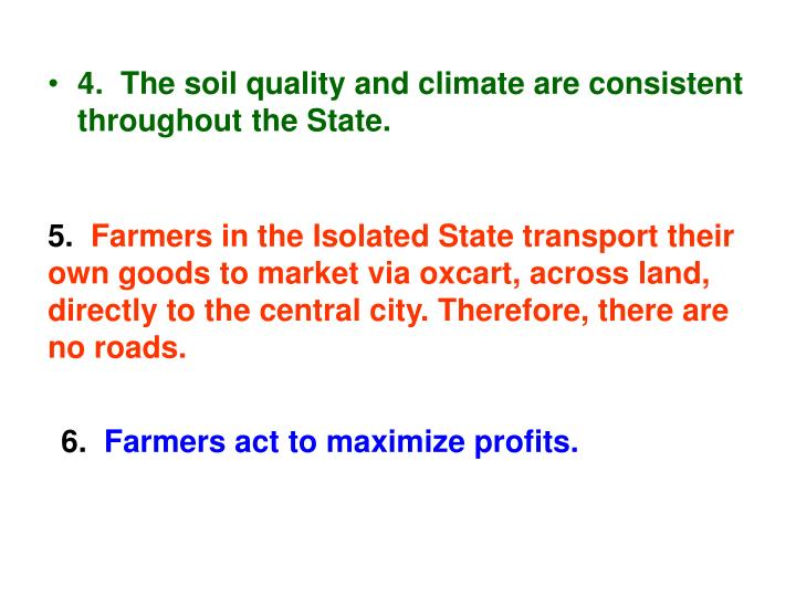 4.  The soil quality and climate are consistent throughout the State.