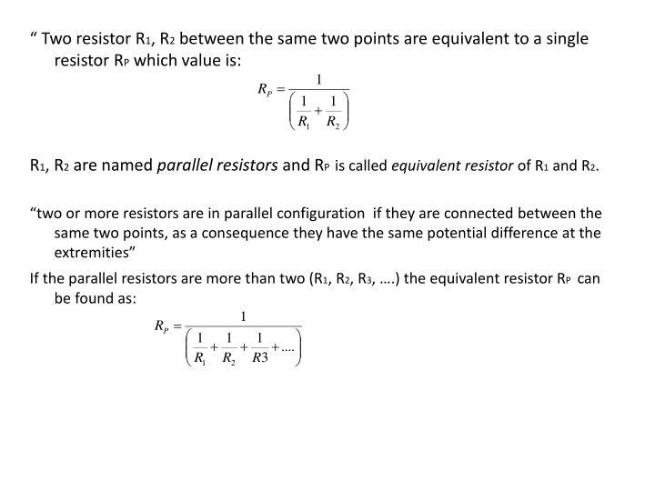 """ Two resistor R"