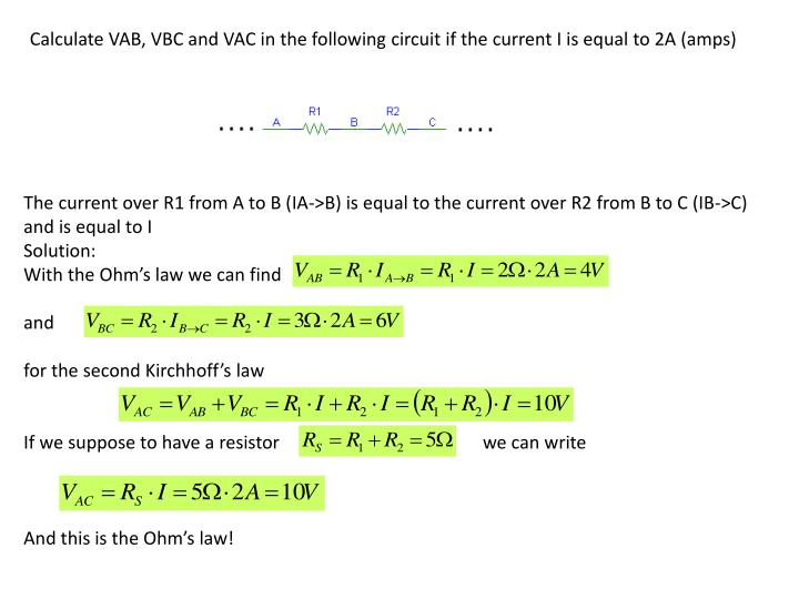 Calculate VAB, VBC and VAC in the following circuit if the current I is equal to 2A (amps)