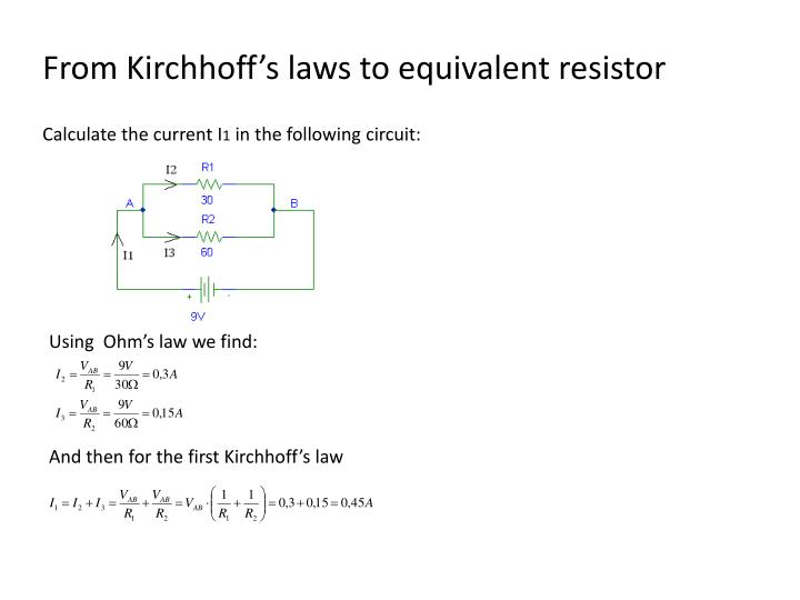 From Kirchhoff's laws to equivalent resistor