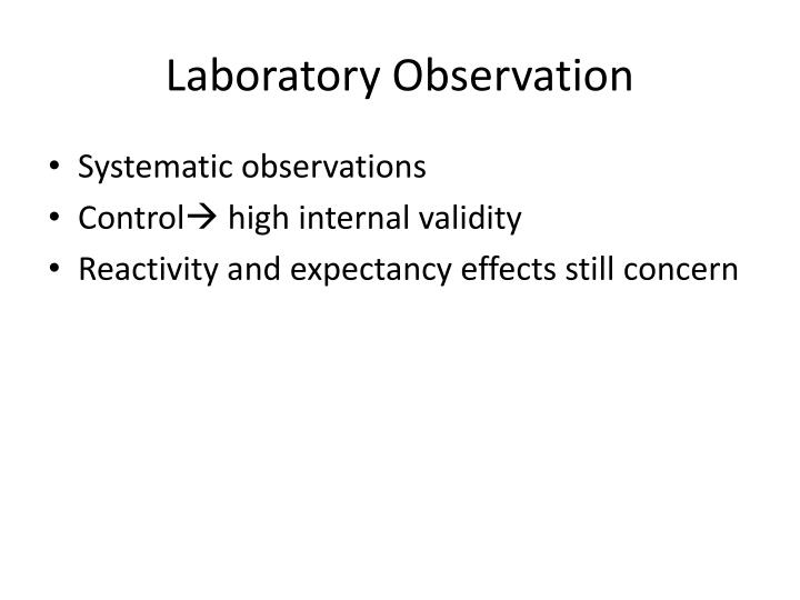 Laboratory Observation