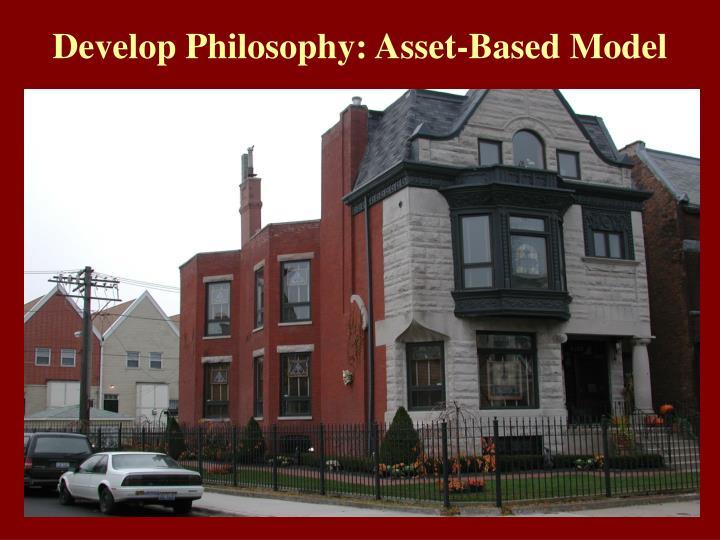Develop Philosophy: Asset-Based Model