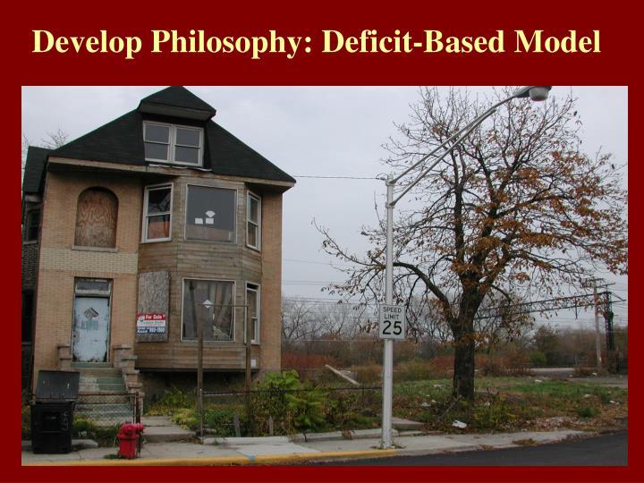 Develop Philosophy: Deficit-Based Model