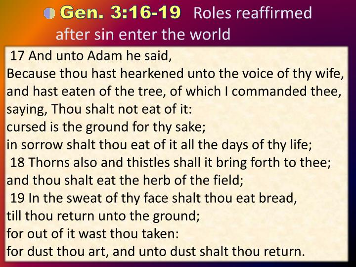 17 And unto Adam he said,                                       Because thou hast hearkened unto the voice of thy wife, and hast eaten of the tree, of which I commanded thee, saying, Thou
