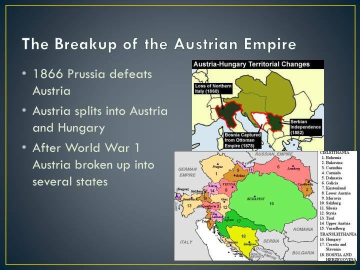 the break up of austria hungary history essay Austria-hungary was the only beast of its kind surviving in what had turned into consolidated nation-states, albeit that they were still by and large monarchical -- it was a multi-ethnic, trans-national, or non-national, empire on european soil f.