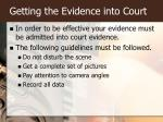getting the evidence into court