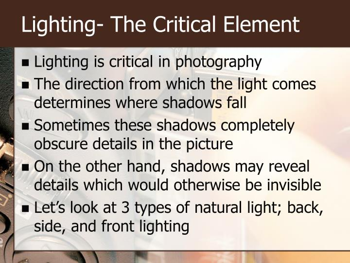 Lighting- The Critical Element