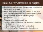 rule 3 pay attention to angles