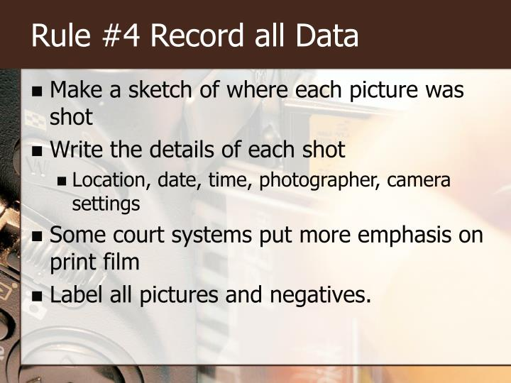 Rule #4 Record all Data