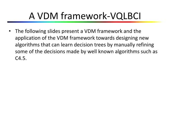 A VDM framework-VQLBCI
