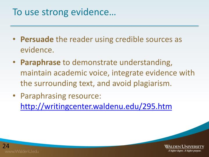 To use strong evidence…