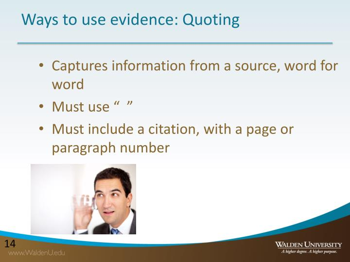 Ways to use evidence: Quoting