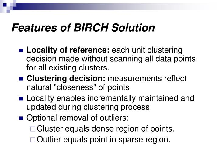 Features of BIRCH Solution