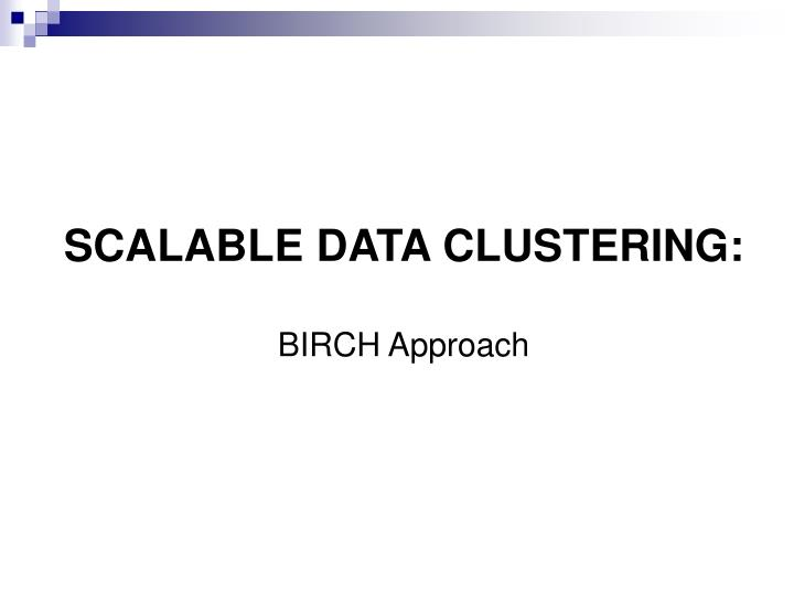 SCALABLE DATA CLUSTERING: