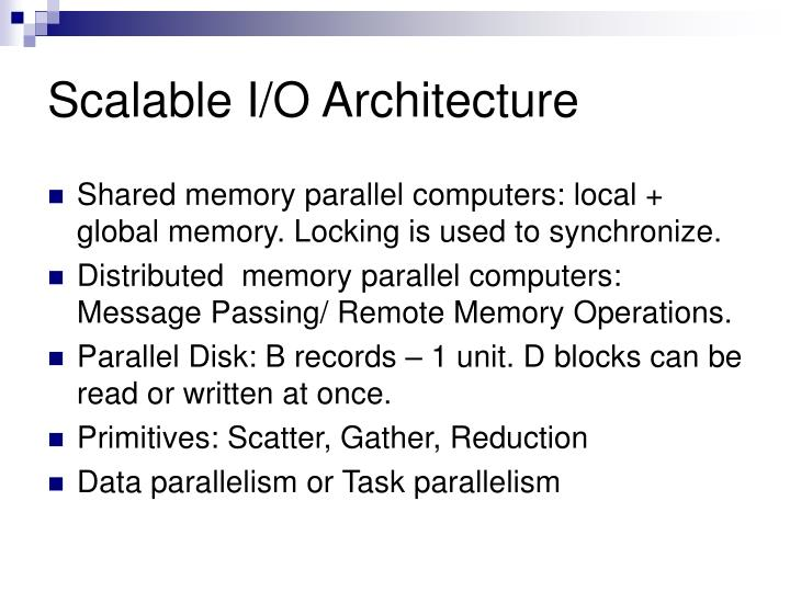 Scalable I/O Architecture