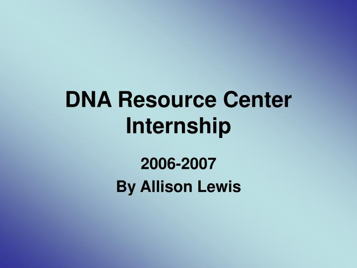 dna resource center internship