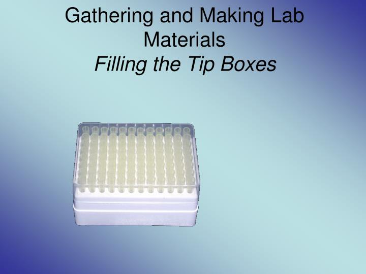 Gathering and Making Lab Materials
