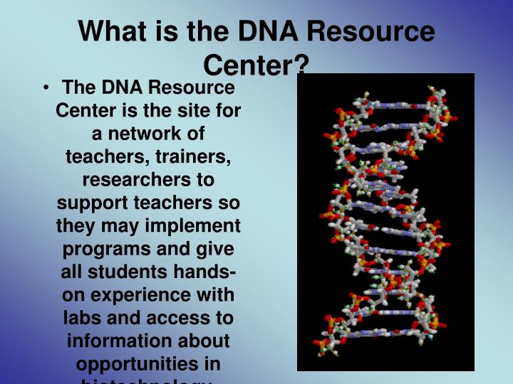 What is the DNA Resource Center?