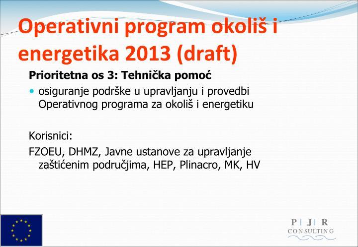 Operativni program okoliš i energetika 2013 (draft)