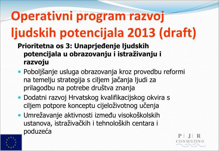 Operativni program razvoj ljudskih potencijala 2013 (draft)