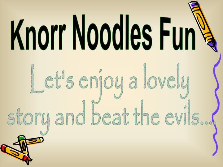 Knorr Noodles Fun