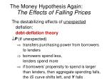 the money hypothesis again the effects of falling prices2