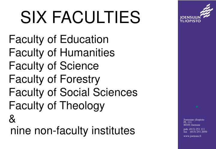 SIX FACULTIES
