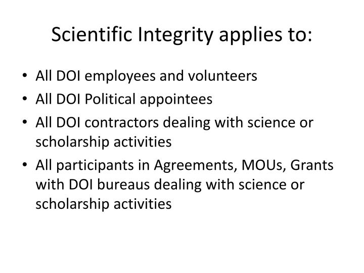 Scientific Integrity applies to: