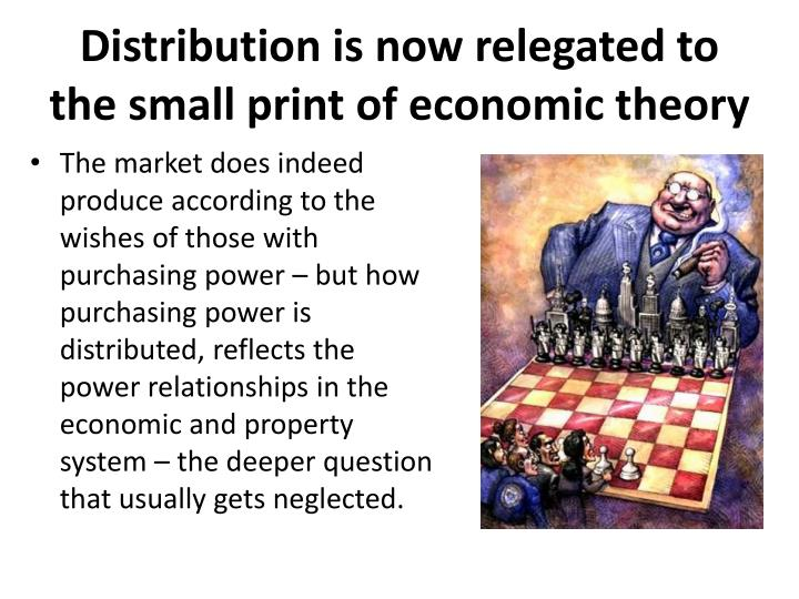 Distribution is now relegated to the small print of economic theory