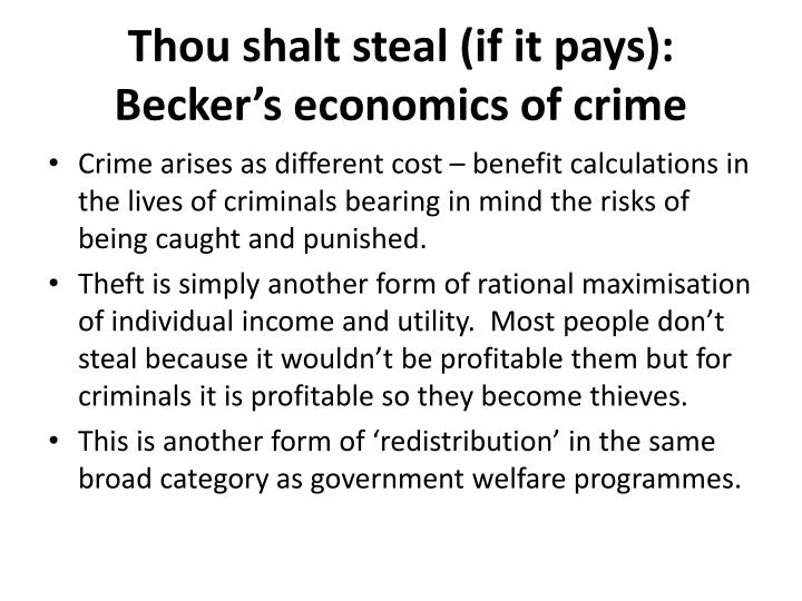 Thou shalt steal (if it pays):