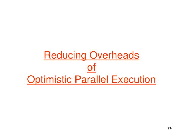 Reducing Overheads