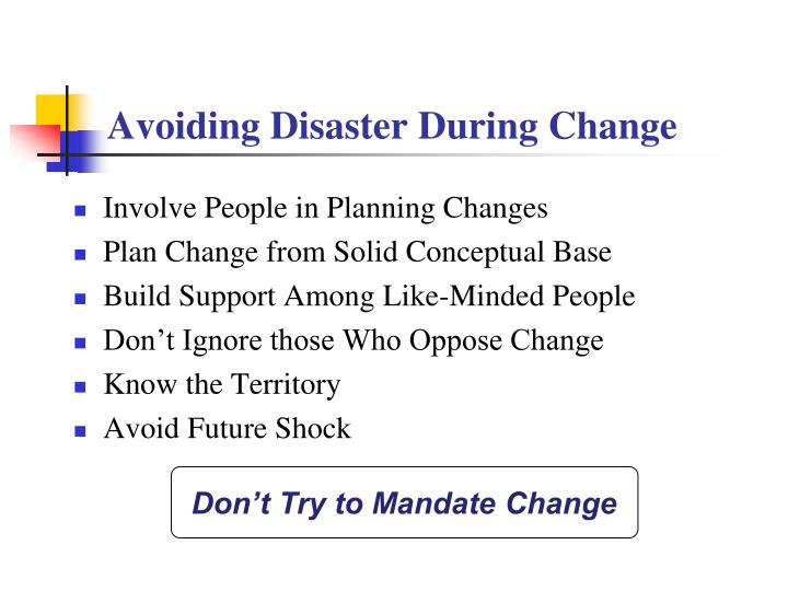 Don't Try to Mandate Change