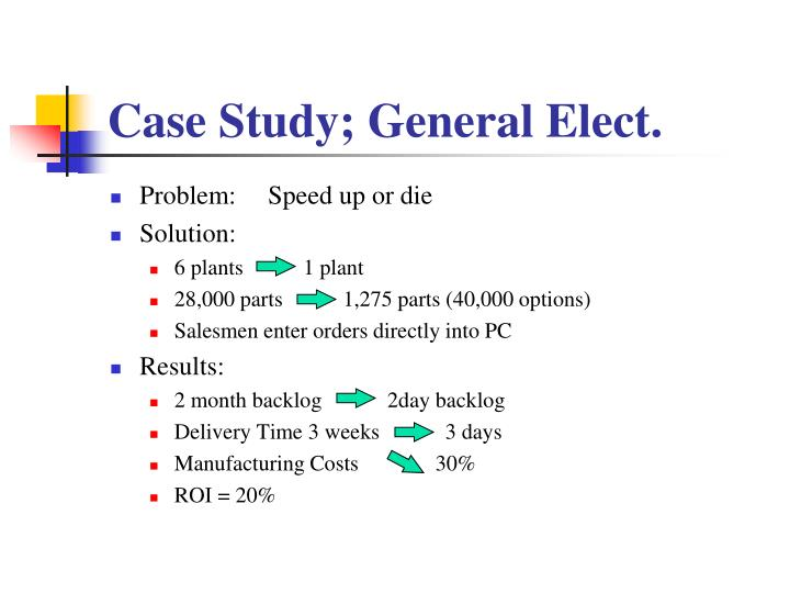 Case Study; General Elect.