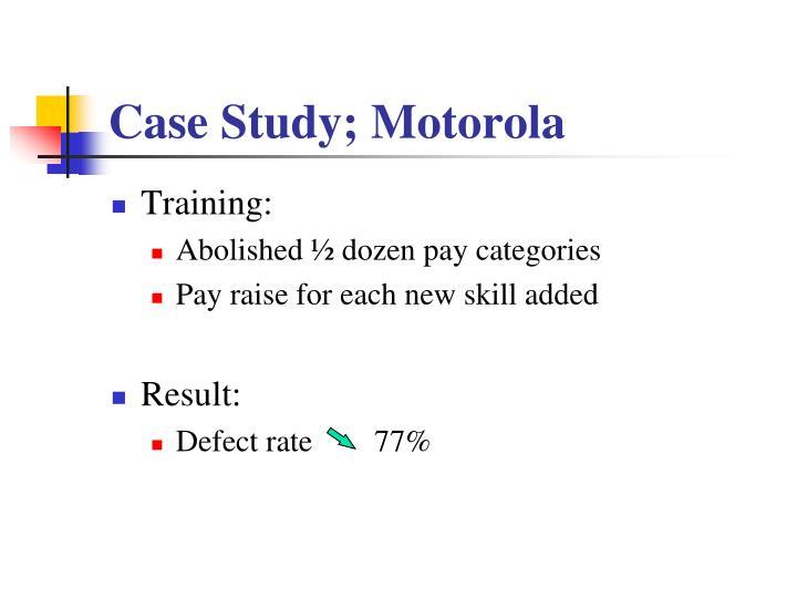 Case Study; Motorola