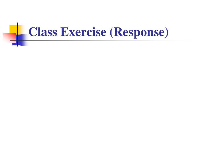Class Exercise (Response)