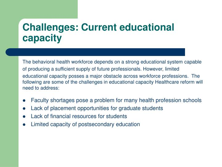 Challenges: Current educational capacity