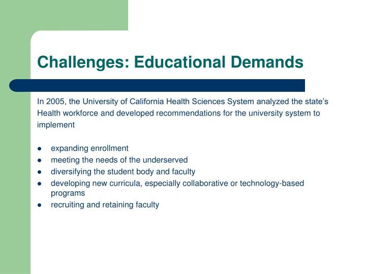 Challenges: Educational Demands