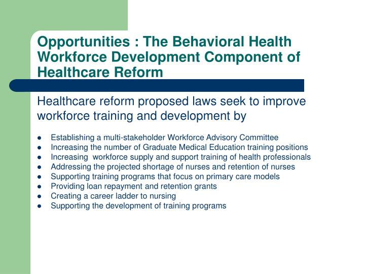 Opportunities : The Behavioral Health Workforce Development Component of Healthcare Reform