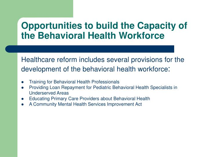 Opportunities to build the Capacity of the Behavioral Health Workforce
