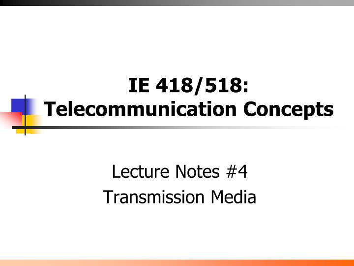 Ie 418 518 telecommunication concepts
