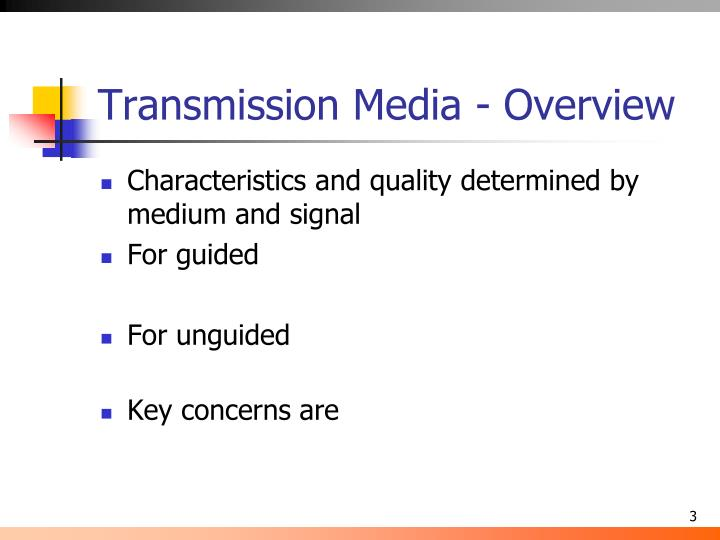 Transmission media overview1