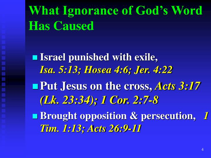 What Ignorance of God's Word Has Caused