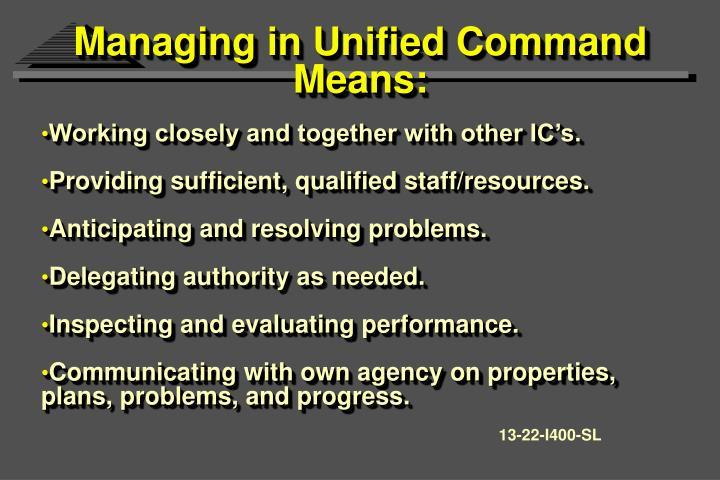 Managing in Unified Command Means: